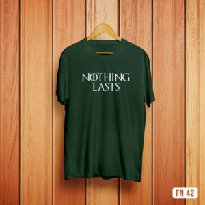 Nothing Lasts GoT Tshirt