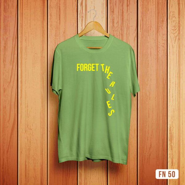 Forget The Rules Tshirt