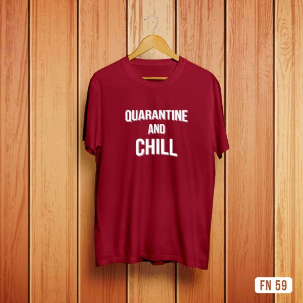 Quarantine and Chill Tshirt
