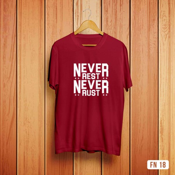 Never Rest Never Rust Tshirt